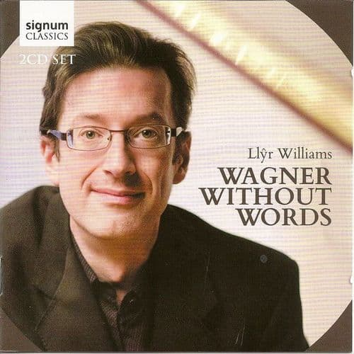 Richard Wagner, Llyr Williams<br>Wagner Without Words<br>2CD, Comp